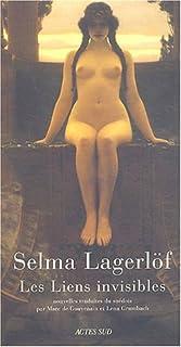 Les liens invisibles : nouvelles, Lagerlöf, Selma Ottiliana Lovisa