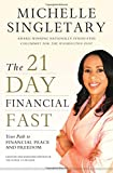 The 21-Day Financial Fast : Your Path to Financial Peace and Freedom