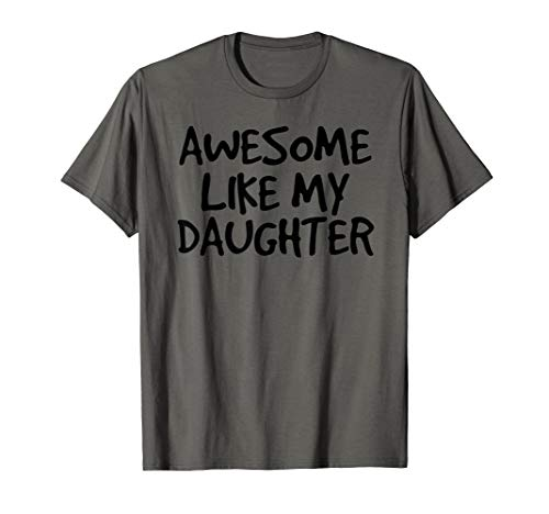 Father And Daughter Costume Ideas (AWESOME LIKE MY DAUGHTER Funny Father's Day Gift Idea)