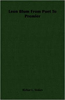 Book Leon Blum From Poet To Premier by Richar L. Stokes (2006-11-12)