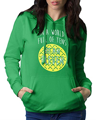 in a World Full of Tens Be an Eleven Hoodie Sweatshirt Large Kelly ()