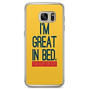 Samsung Galaxy S7 Transparent Edge Phone Case i Am Great In Bed Phone Case Sleep Phone Case Nap Phone Case Funny Samsung S7 Cover with Transparent Frame