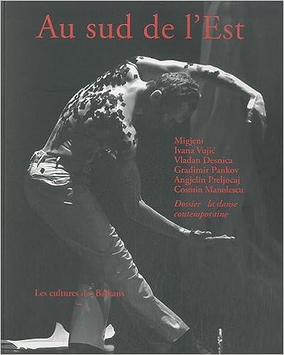 Livre gratuits en ligne Au sud de l'Est, N° 7 : La danse contemporaine pdf, epub ebook