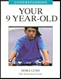 Understanding Your 9 Year Old, Dora Lush, 189402009X