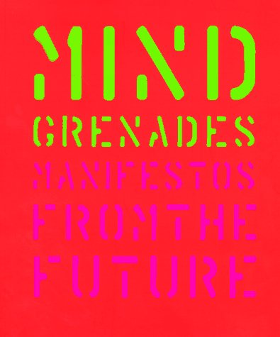 - Mind Grenades: Manifestos from the Future