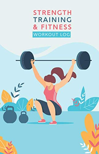 Strength Training & Fitness Workout Log: 100 Page Workout Notebook for Women