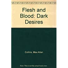 Flesh and Blood: Dark Desires
