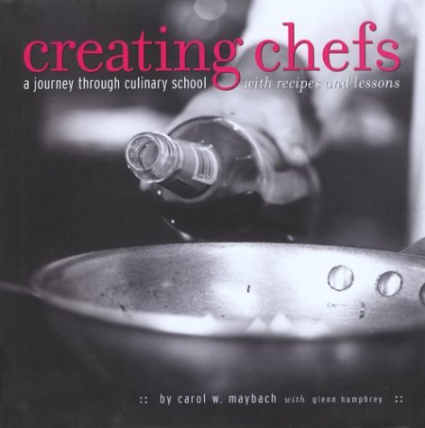 Download Creating Chefs: A Journey through Culinary School with Recipes and Lessons pdf epub