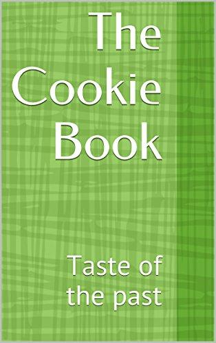 - The Cookie Book: Taste of the past (Taste of Grandma's Hugs Book 1)