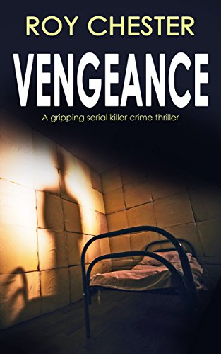 VENGEANCE a gripping serial killer crime thriller