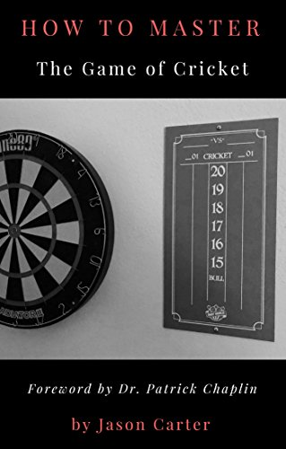 (Darts: How to Master the Game of Cricket)