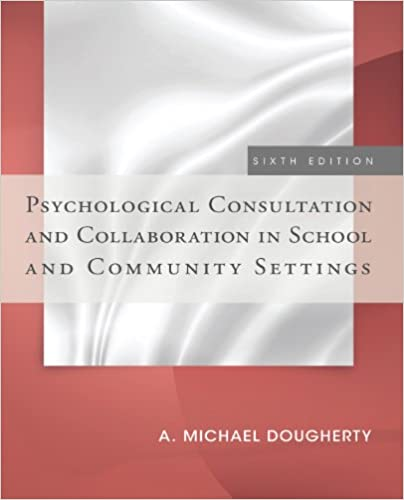 Psychological consultation and collaboration in school and community psychological consultation and collaboration in school and community settings kindle edition by a michael dougherty health fitness dieting kindle fandeluxe Images