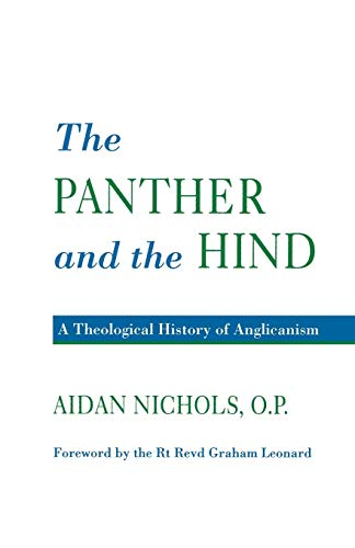 The Panther and the Hind: A Theological History of Anglicanism