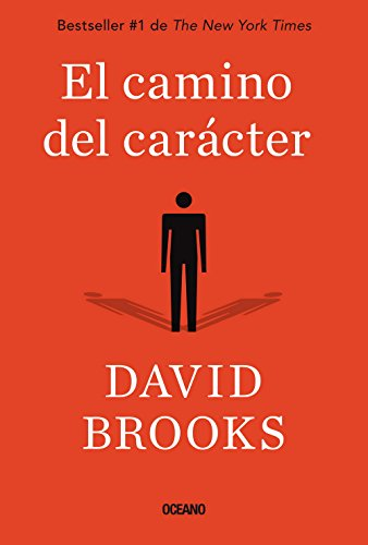 El camino del caracter (Spanish Edition) [David Brooks] (Tapa Blanda)