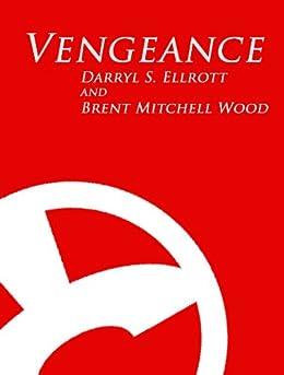 Vengeance by [Wood, Brent Mitchell , Ellrott, Darryl S.]