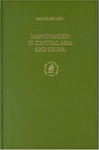 Manichaeism in Central Asia and China (Nag Hammadi and Manichaean Studies) by Samuel N. C. Lieu (1998-06-02)