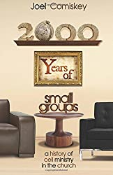 2000 Years of Small Groups: A History of Cell Ministry in the Church