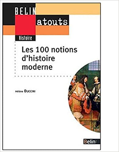 100 Notions dHistoire Moderne