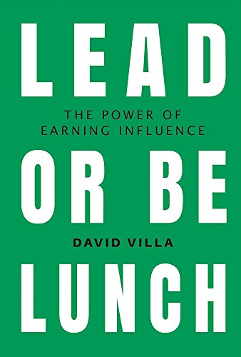 Lead or Be Lunch: The Power of Earning Influence