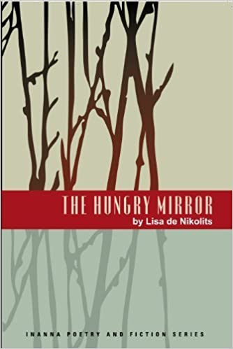 Book The Hungry Mirror (Inanna Poetry & Fiction) by Nikolits, Lisa de (2010)