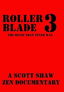 Roller Blade 3: The Movie That Never Was