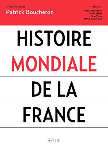 Histoire mondiale de la France (HISTOIRE (H.C)) (French Edition)
