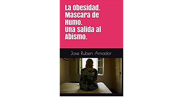 Mascara de Humo. Una salida al Abismo. eBook: Jose Ruben Amador: Amazon.es: Tienda Kindle
