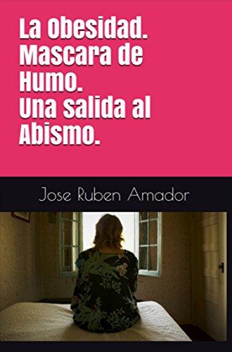 Mascara de Humo. Una salida al Abismo. (Spanish Edition)