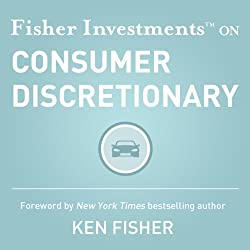 Fisher Investments on Consumer Discretionary (Fisher Investments Press)