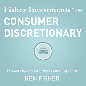 Fisher Investments on Consumer Discretionary (Fisher Investments Press) Audiobook