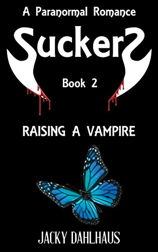 Raising A Vampire: A Paranormal Romance (Suckers Book 2)