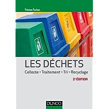 Les déchets - 2e éd. : Collecte, traitement, tri, recyclage (Environnement) (French Edition)