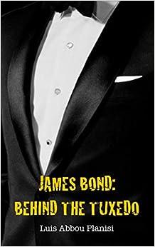 James Bond: Behind The Tuxedo por Luis Abbou