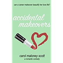 Accidental Makeovers (Rom-Com on the Edge Book 5)