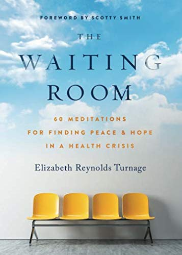 The Waiting Room: 60 Meditations for Finding Peace & Hope in a Health Crisis
