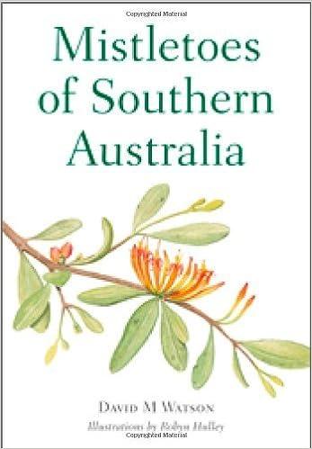 Mistletoes Of Southern Australia David M Watson Robyn Hulley