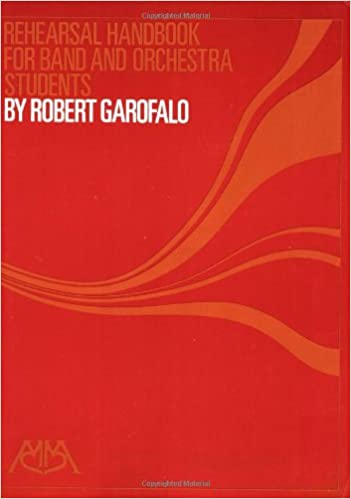 Rehearsal handbook for band and orchestra students robert j rehearsal handbook for band and orchestra students robert j garofalo robert garofalo 0073999170344 amazon books malvernweather Gallery