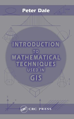 Introduction to Mathematical Techniques used in GIS