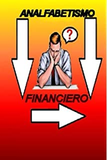 Analfabetismo Financiero (Spanish Edition)