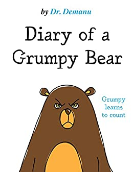 Diary Of A Grumpy Bear Learns To Count 10 By Dr
