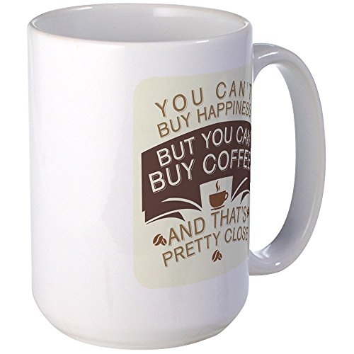 Large Mug Coffee Drink Cup You Can't Buy Happiness Buy Coffee