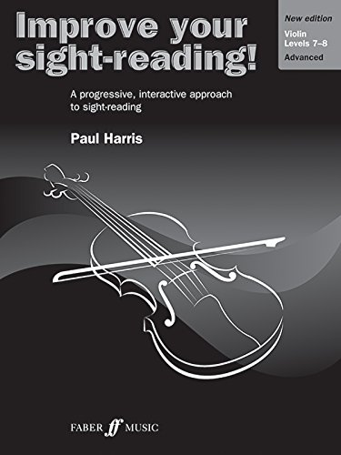 Improve Your Sight-reading! Violin, Level 7-8: A Progressive, Interactive Approach to Sight-reading (Faber Edition: Improve Your Sight-Reading) (Violin Harris)