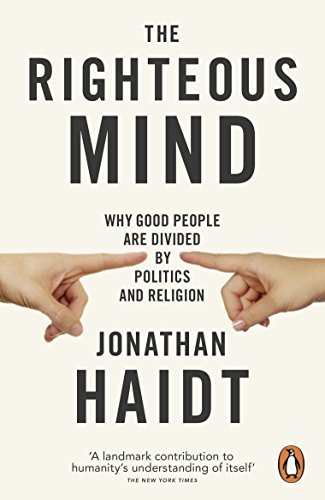 The Righteous Mind: Why Good People are Divided by Politics and Religion por Jonathan Haidt