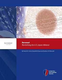 Renewal: Revitalizing the U.S.-Japan Alliance by [Cronin, Patrick, Kliman, Daniel, Denmark, Abraham]