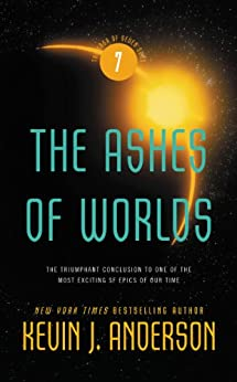 The Ashes of Worlds (Saga of Seven Suns Book 7) by [Anderson, Kevin J.]