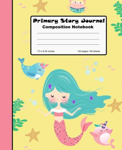 """Primary Story Journal Composition Notebook: Mermaid Yellow Draw and Write, 7.5"""" x 9.25"""" Grade Level K-2 Draw and Write, Dotted Midline Picture Notebook Early Childhood to Kindergarten ebook"""