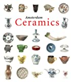 img - for Amsterdam Ceramics: A City's History and An Archaeological Ceramics Catalogue 1175-2011 book / textbook / text book