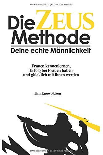 Die Zeus Methode - deine echte Männlichkeit (Die Zeus Serie)  [Enewoldsen, Tim] (Tapa Blanda)