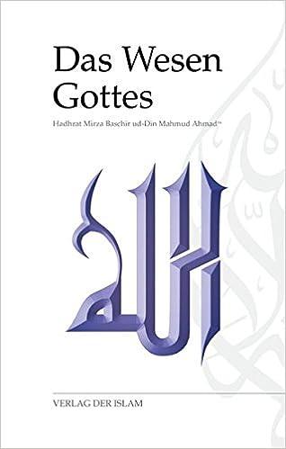 Das Wesen Gottes: Amazon.de: Hadhrat Mirza Baschir ud-Din Mahmud Ahmad:  Bücher