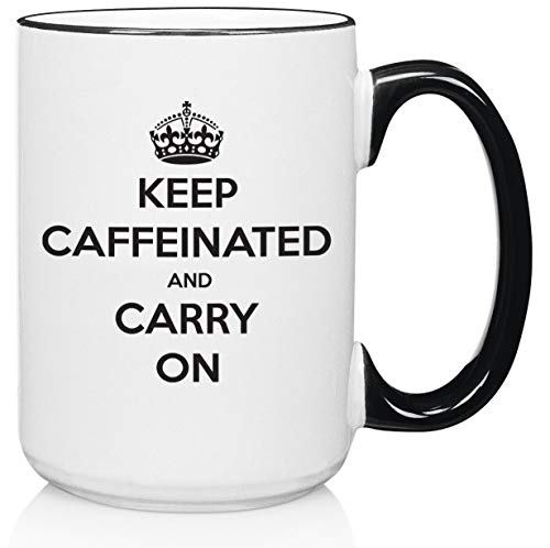 Keep Caffeinated And Carry On Funny Coffee Mug – Best Gifts For Men, Women – Unique Birthday Idea For Student, Office Coworker, Nurse – Novelty Cup For Mom, Dad, Son, Daughter, Friend (White – 15 oz)